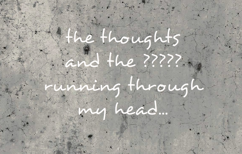 thoughts running through my head